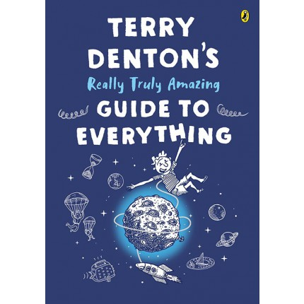 Terry Denton's Really Truly Amazing Guide to Everything