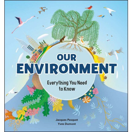Our Environment - Everything You Need to Know