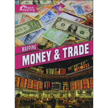 Maps and Mapping - Mapping Money & Trade