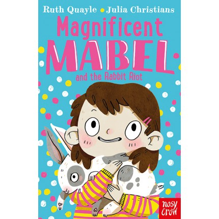 Magnificent Mabel and the Rabbit Riot