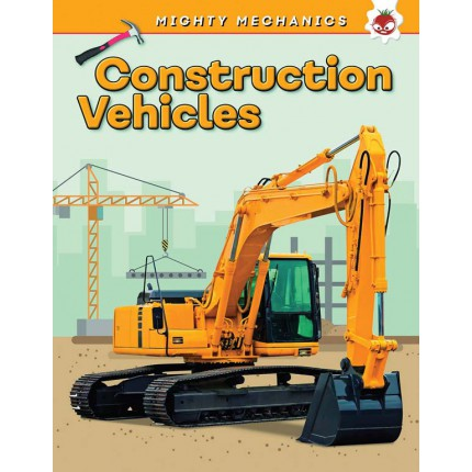 Mighty Mechanics - Construction Vehicles