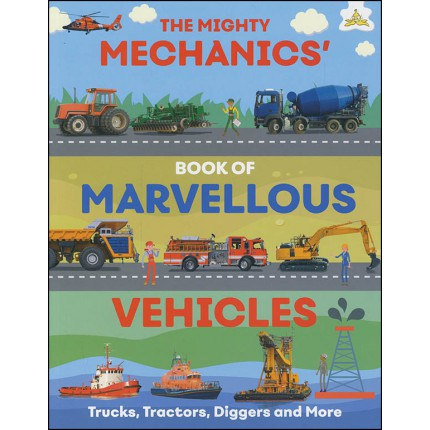 The Mighty Mechanics' Book of Marvellous Vehicles