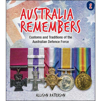 Australia Remembers - Customs and Traditions of the Australian Defence Force