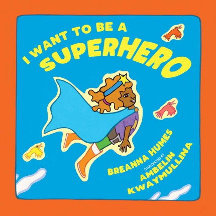 I want to be a Superhero