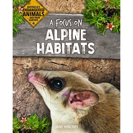 Australia's Endangered Animals...and Their Habitats - A Focus on Alpine Habitats