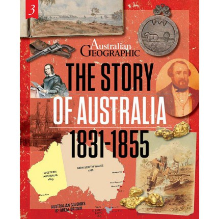 The Story of Australia: 1831 - 1855