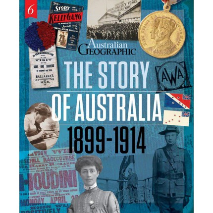 The Story of Australia: 1899 - 1914