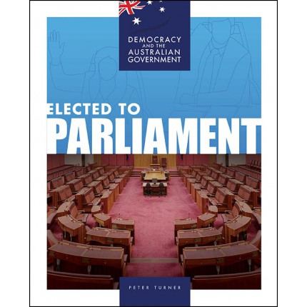 Democracy and the Australian Government - Elected to Parliament