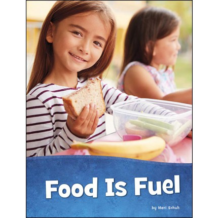 Health and My Body - Food is Fuel