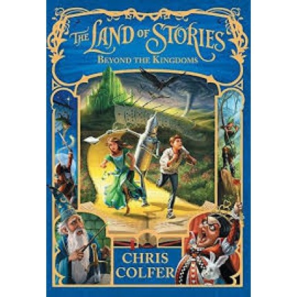The Land of Stories: Book 4: Beyond the Kingdoms