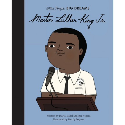 Little People, Big Dreams - Martin Luther King, Jr.