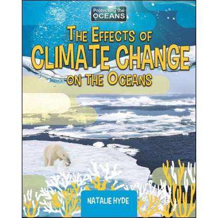Protecting the Oceans - The Effects of Climate Change on Oceans