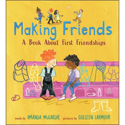 Making Friends - A Book About First Friendships