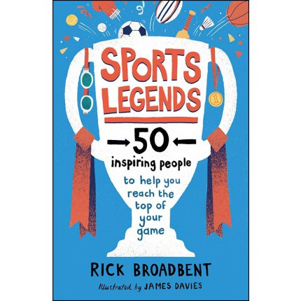 Sports Legends - 50 Inspiring People to Help You Reach the Top of Your Game