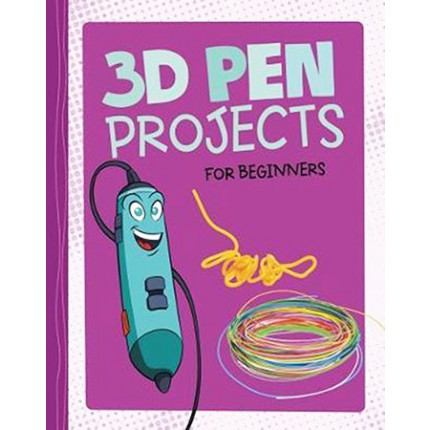 Hands-On Projects - 3D Pen Projects for Beginners