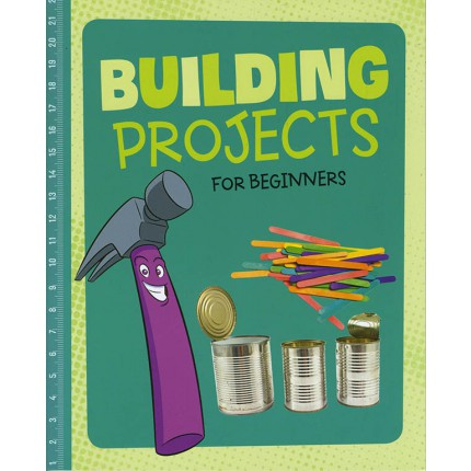 Hands-On Projects for Beginners - Building Projects