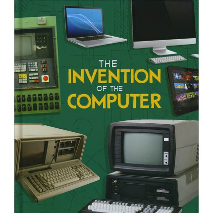 World-Changing Inventions - The Invention of the Computer