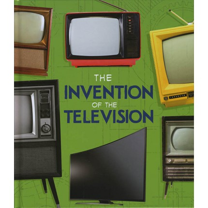 World-Changing Inventions - The Invention of the Television