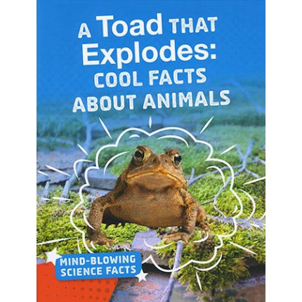 Mind-Blowing Science Facts - A Toad That Explodes