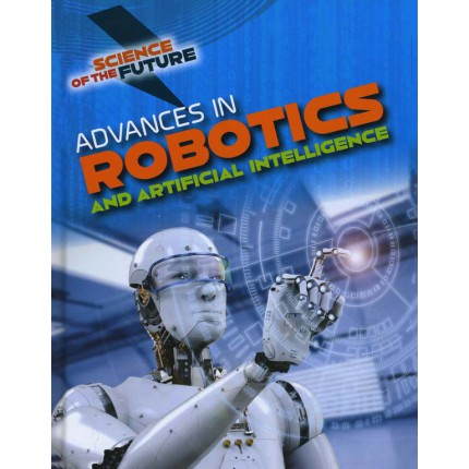 Science of the Future - Advances in Robotics