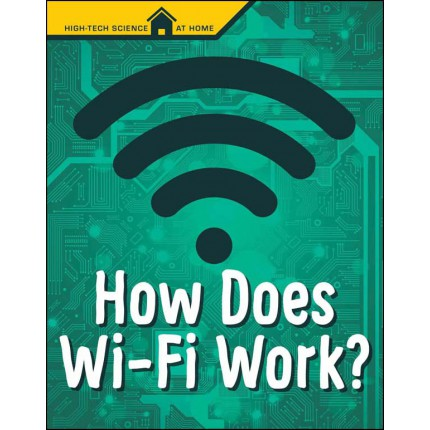 High-Tech Science At Home - How Does Wi-Fi Work?