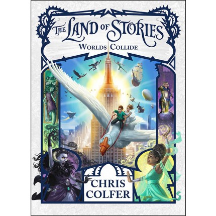 The Land of Stories: Book 6: Worlds Collide