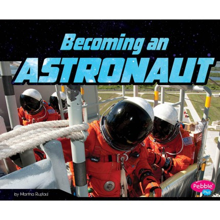 An Astronaut's Life - Becoming an Astronaut