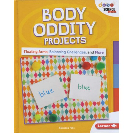 Unplug With Science Buddies - Body Oddity Projects