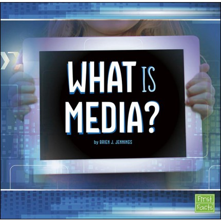 All About Media - What Is Media?