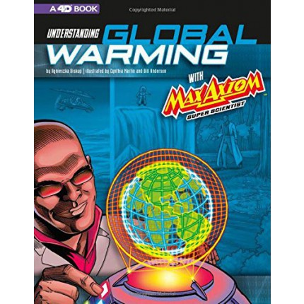 Understanding Global Warming with Max Axiom Super Scientist