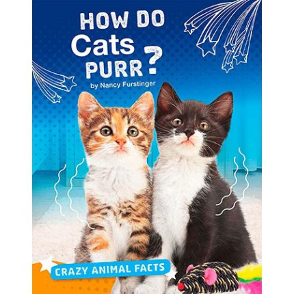 Crazy Animal Facts - How Do Cats Purr?
