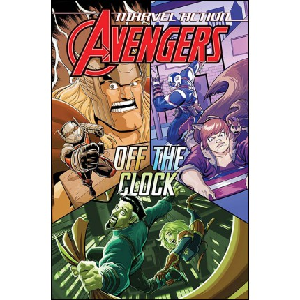 Marvel Action - Avengers Off The Clock