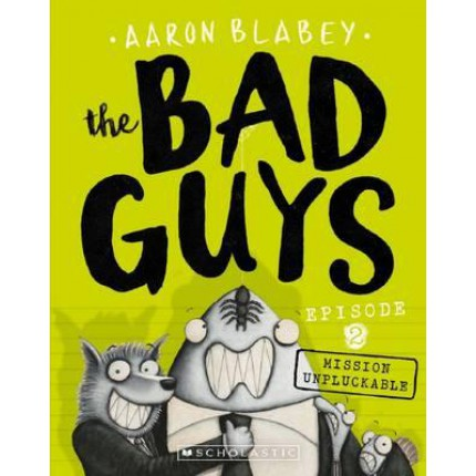 The Bad Guys - Mission Unpluckable