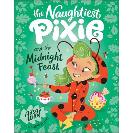 Naughtiest Pixie and the Midnight Feast