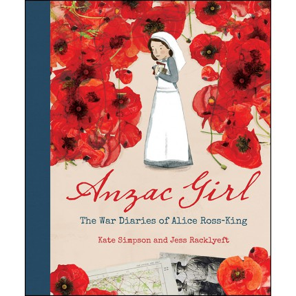Anzac Girl - The War Diaries of Alice Ross-King