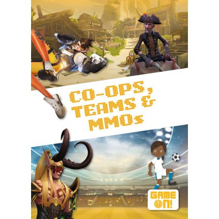 Game On! - Co-Ops, Teams and MMOs