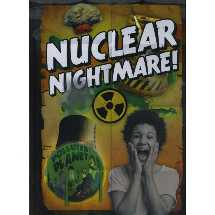 Polluted Planet - Nuclear Nightmare!