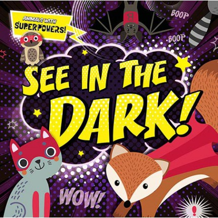 Animals With Superpowers! - See In the Dark!