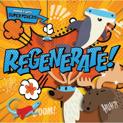 Animals With Superpowers! - Regenerate!