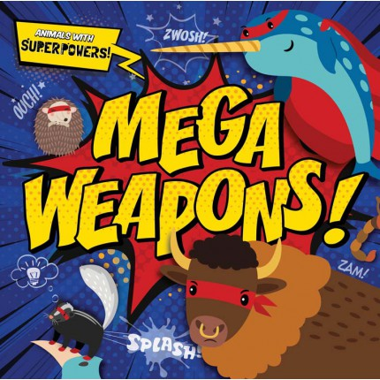Animals With Superpowers! - Mega Weapons!