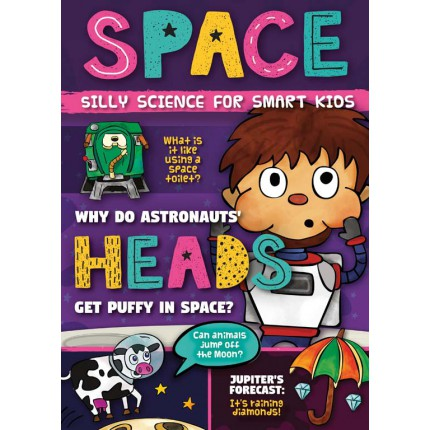 Silly Science for Smart Kids - Space