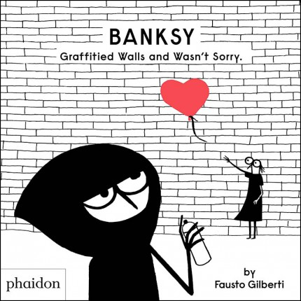Banksy Graffitied Walls and Wasn't Sorry