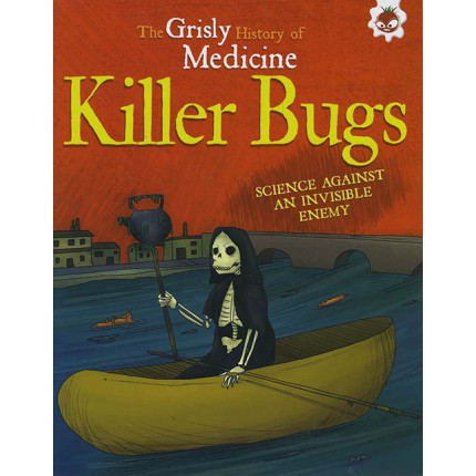 The Grisly History of Medicine - Killer Bugs