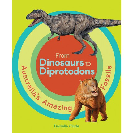 From Dinosaurs to Diprotodons - Australia's Amazing Fossils