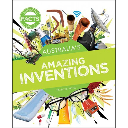 Fantastic Facts About - Australia's Amazing Inventions