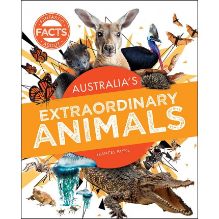 Fantastic Facts About - Australia's Extraordinary Animals