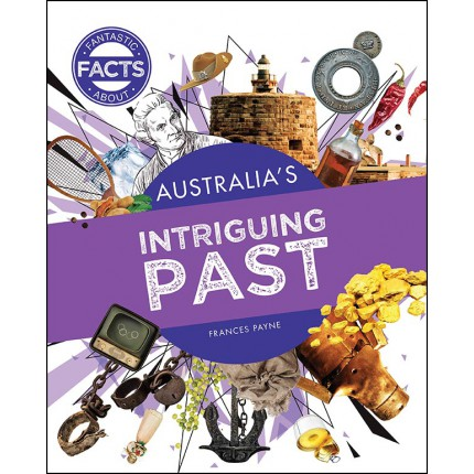 Fantastic Facts About - Australia's Intriguing Past