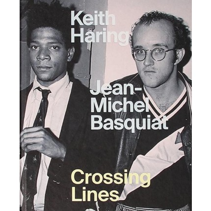 Keith Haring | Jean-Michel Basquiat - Crossing Lines