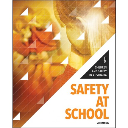 Children and Safety in Australia - Safety At School
