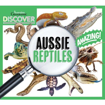 Australian Geographic Discover - Aussie Reptiles